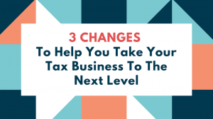 Make these changes to your tax business marketing strategy